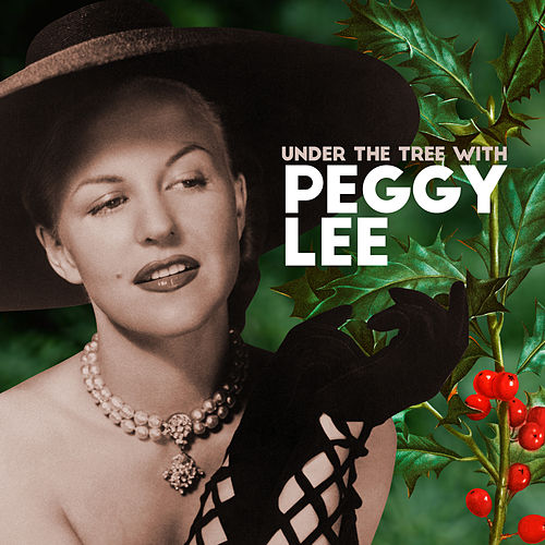 Under The Tree With Peggy Lee by Peggy Lee