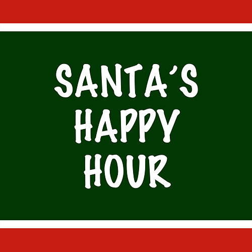 Santa's Happy Hour by Various Artists