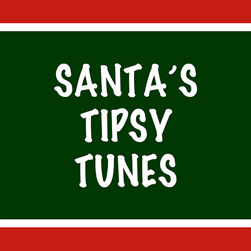 Santa's Tipsy Tunes by Various Artists