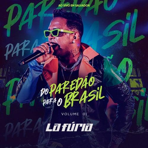 Do Paredão para o Brasil, Vol. 1 (Ao Vivo em Salvador) by La Furia
