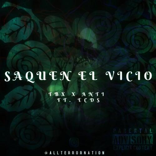 Saquen El Vicio (feat. ECdS) de Tbx
