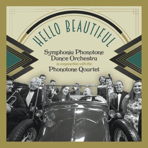 Hello Beautiful di Symphonia Phonotone Dance Orchestra