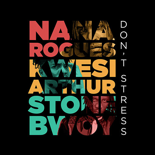 Don't Stress de Nana Rogues
