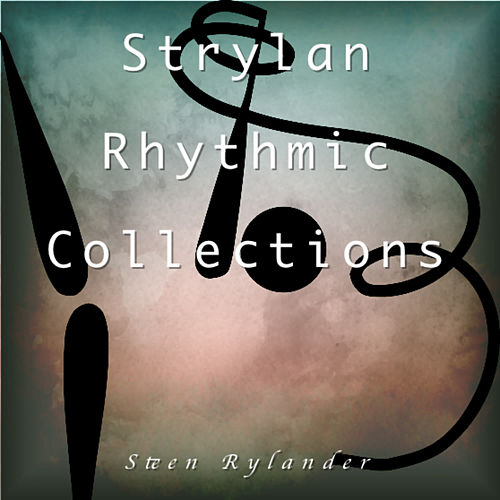 Strylan Rhythmic Collections by Steen Rylander