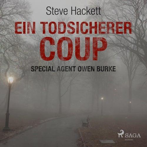 Ein todsicherer Coup (Special Agent Owen Burke) [Ungekürzt] von Steve Hackett