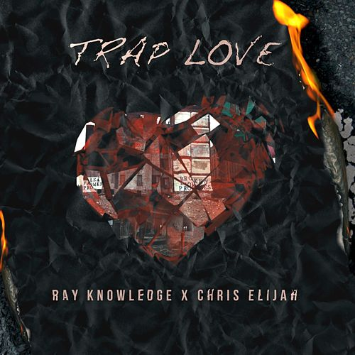 Trap Love by Ray Knowledge