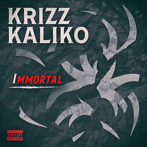 Immortal by Krizz Kaliko