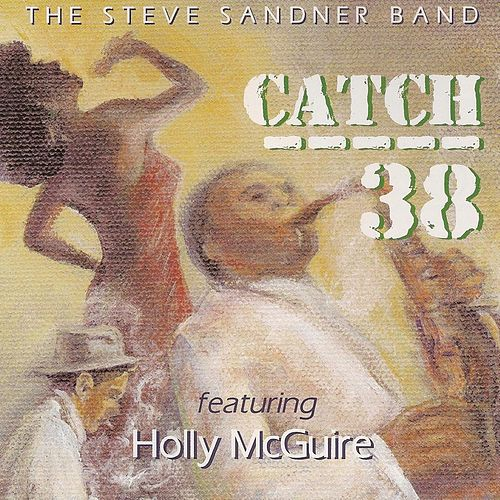Catch 38 von The Steve Sandner Band
