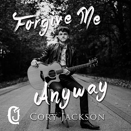 Forgive Me Anyway de Cory Jackson