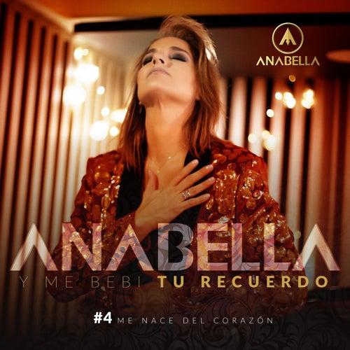 Y Me Bebi Tu Recuerdo de Anabella