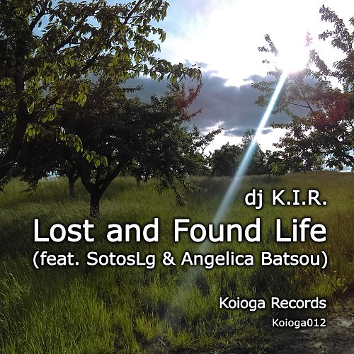 Lost and Found Life de Dj K.I.R.