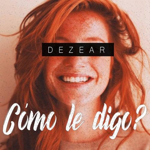 Cómo le digo? by Dezear