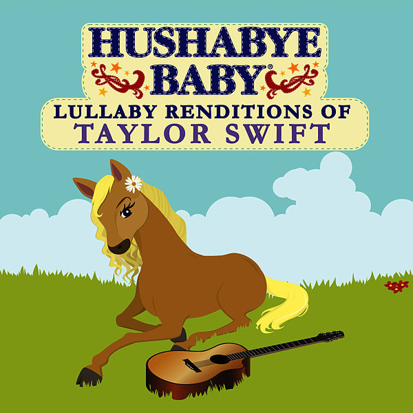 Hushabye Baby Lullaby Renditions Of Taylor Swift By Hushabye Baby Napster