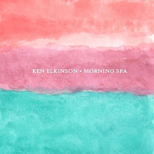 Morning Spa by Ken Elkinson