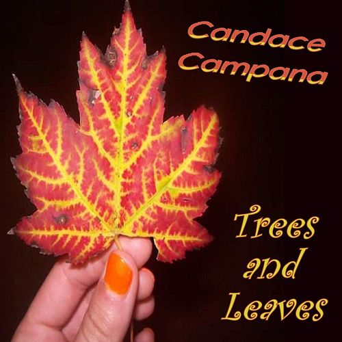 Trees and Leaves de Candace Campana