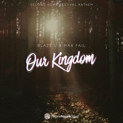 Our Kingdom (Second Home Festival 2018 Anthem) de Blaze U