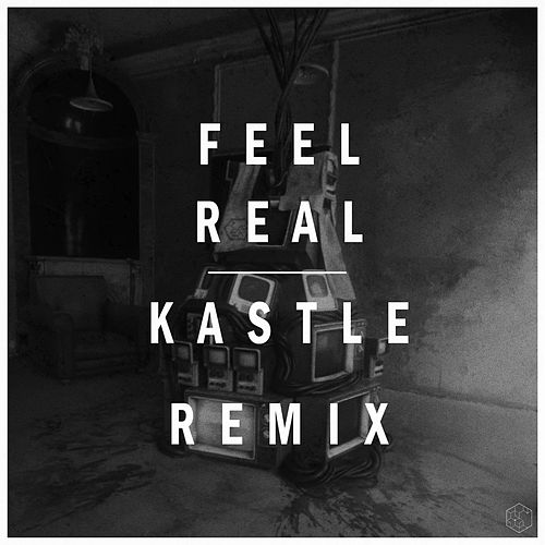 Feel Real (Kastle Remix) von Karma Fields