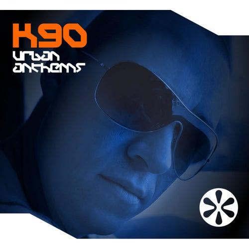Urban Anthems by K90