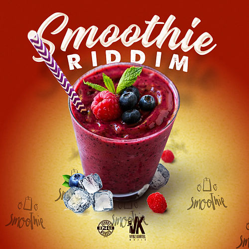 Smoothie Riddim von Various Artists