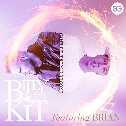 Can't Believe You're Gone by Billy The Kit