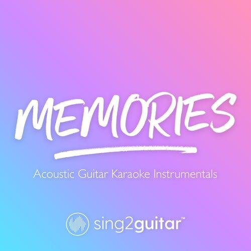 Memories (Acoustic Guitar Karaoke Instrumentals) de Sing2Guitar