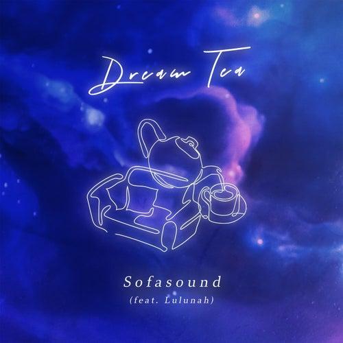 Dream Tea (feat. Lulunah) by Sofasound
