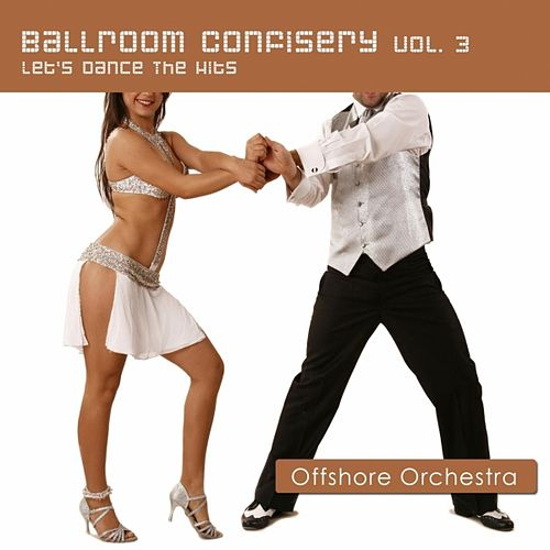 Ballroom Confisery Vol. 3 - Let's Dance The Hits by Offshore Orchestra