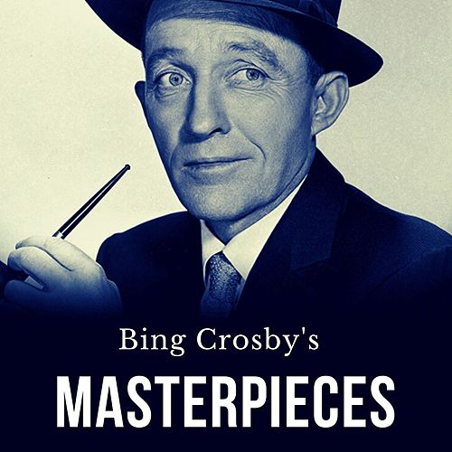 Bing Crosby's Masterpieces by Bing Crosby