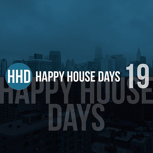Happy House Days, Vol. 19 by Various Artists