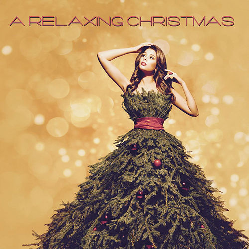 A Relaxing Christmas by Various Artists
