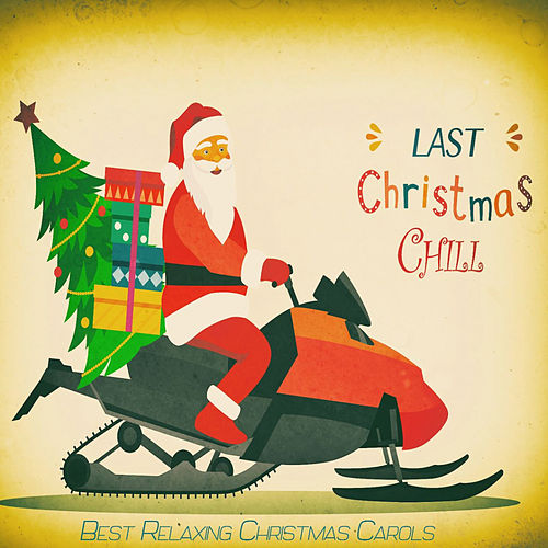 Last Christmas Chill by Various Artists