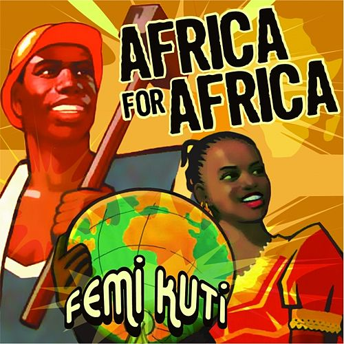 Africa for Africa by Femi Kuti