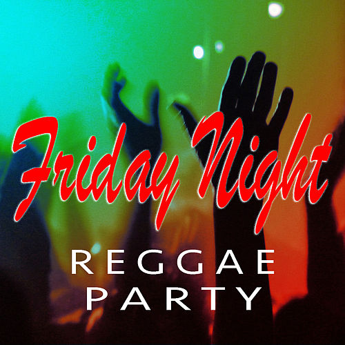 Friday Night Reggae Party by Various Artists