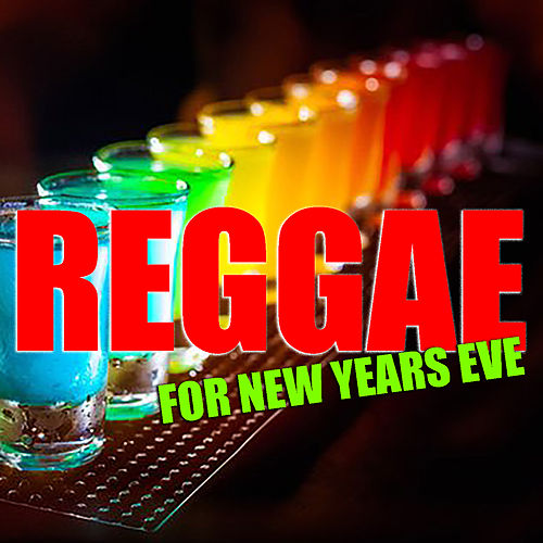 Reggae For New Years Eve by Various Artists