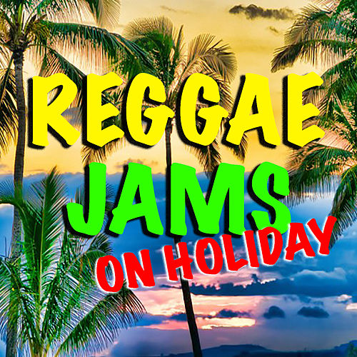 Reggae Jams On Holiday by Various Artists