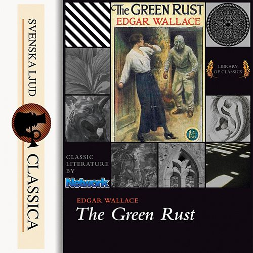 The Green Rust (Unabriged) von Edgar Wallace