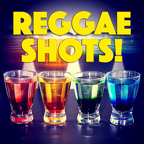 Reggae Shots! by Various Artists