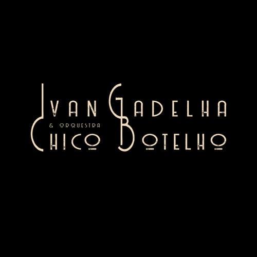 Ivan Gadelha & Orquestra Chico Botelho (Covers) de Ivan Gadelha