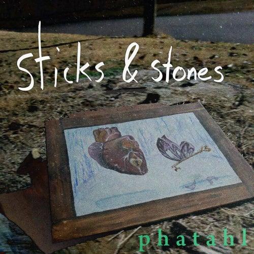 Sticks & Stones de Phatahl