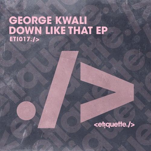 Down Like That EP by George Kwali
