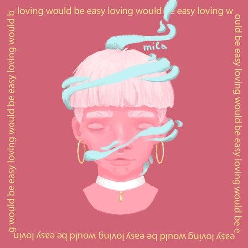 Loving Would Be Easy de Mila