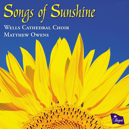 Songs of Sunshine von Wells Cathedral Choir