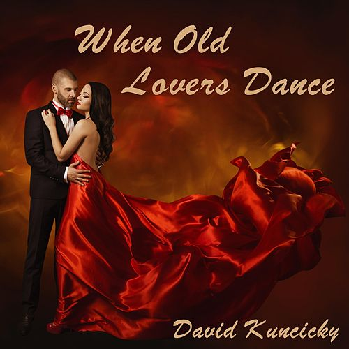 When Old Lovers Dance de David Kuncicky