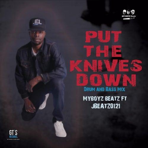 Put the Knives Down (Drum and Bass Mix) [feat. Jbeatz0121] by My Boyz Beatz