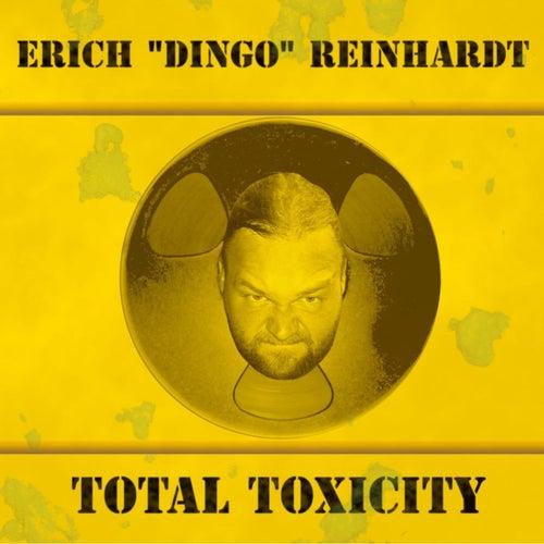 Total Toxicity by Erich Dingo Reinhardt