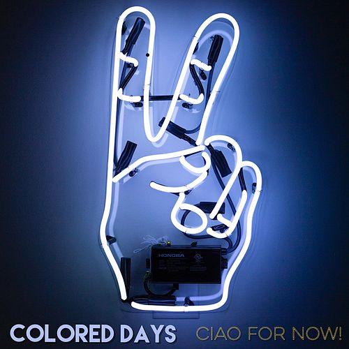 Ciao for Now! by Colored Days