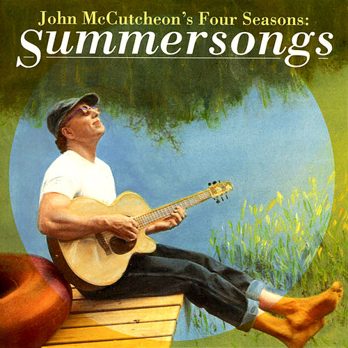 John McCutcheon's Four Seasons: Summersongs de John McCutcheon