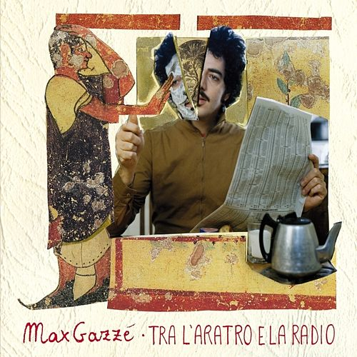 Tra L'Aratro E La Radio di Max Gazzè