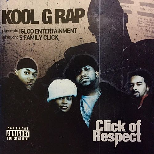 Introducing 5 Family Click: Click of Respect von Kool G Rap