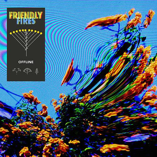 Offline by Friendly Fires